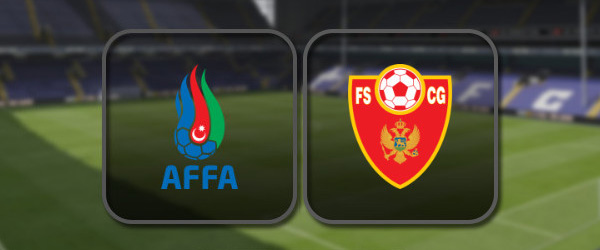 Азербайджан – Черногория онлайн трансляция